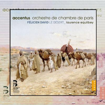 Felicien David: Le Desert (Naïve V5405)