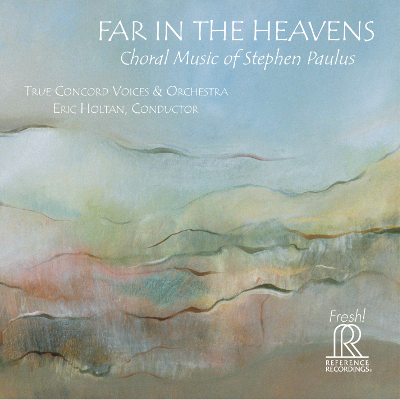 Far in the Heavens - Choral Music of Stephen Paulus