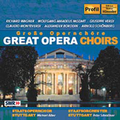 Große Opernchöre — Great Opera Choirs