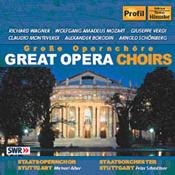 Große Opernchöre — Great Opera Choirs
