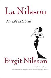Birgit Nilsson. La Nilsson: My Life in Opera
