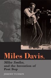 Jeremy Yudkin: Miles Davis, Miles Smiles and the Invention of Post-Bop