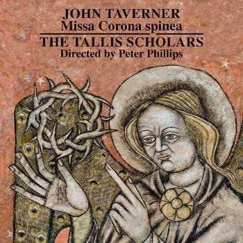 John Taverner: <em>Missa Corona spinea</em>