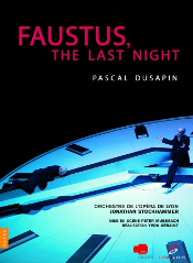 Pascal Dusapin: Faustus, the Last Night