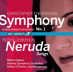 Theofandis: Symphony No. 1 & Lieberson: Neruda Songs