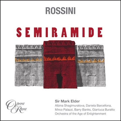 Rossini:<em>Semiramide</em>.  Opera Rara: Sir Mark Elder and the Orchestra of the Age of Enlightenment.