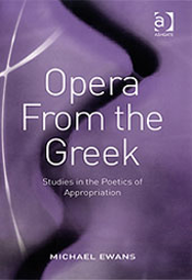 Opera From the Greek — Studies in the Poetics of Appropriation
