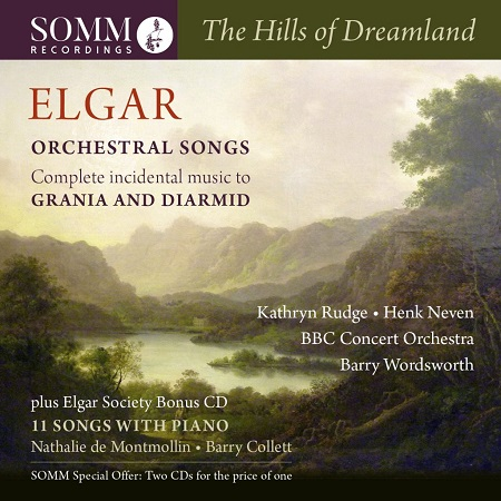 Edward Elgar: <em>The Hills of Dreamland</em> - orchestral songs.  Kathryn Rudge, Henk Neven, Barry Wordsworth, BBC Concert Orchestra.