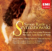 Karol Szymanowski: Songs of a Fairy-tale Princess; Harnasie; Love Songs of Hafiz.