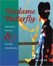 Jan van Rij. <em>Madame Butterfly: Japonisme, Puccini, and the Search for the Real Cho-Cho-San</em>