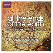All the Ends of the Earth:  Contemporary & Medieval Vocal Music