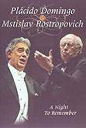 A Night to Remember: Placido Domingo & Mstislav Rostropovich