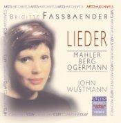 Brigitte Fassbaender: Lieder — Mahler, Berg, Ogermann