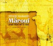 Henri Rabaud: Marouf, savetier du Caire