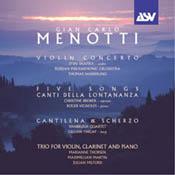 Gian Carlo Menotti: Concerto for Violin and Orchestra / Cantilena e Scherzo / Canti Della Lontanza / Five Songs