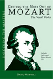 David Hurwitz: Getting the Most Out of Mozart: The Vocal Works