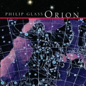 Philip Glass: Orion