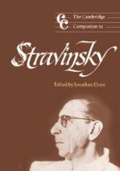 The Cambridge Companion to Stravinsky, edited by Jonathan Cross
