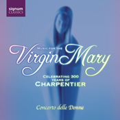 Music for the Virgin Mary—Celebrating 300 Years of Charpentier