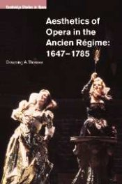 Downing A. Thomas: Aesthetics of Opera in the Ancien Régime, 1647-1785