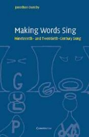 Jonathan Dunsby: Making Words Sing: Nineteenth- and Twentieth-Century Song