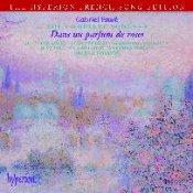 Gabriel Fauré: The Complete Songs 4&mdash;<em>Dans un parfum de roses</em>