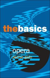 Denise Gallo: Opera — The Basics
