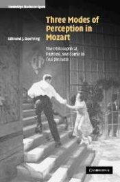 Edmund J. Goehring: Three modes of perception in Mozart —  the philosophical, pastoral, and comic in <u>Così fan tutte</u>