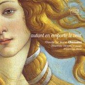 Claude Le Jeune: Autant en emporte le vent - French Chansons