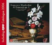 Francesco Onofrio Manfredini: 12 Concerti op. 3