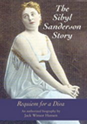 Jack Winsor Hansen: The Sibyl Sanderson Story — Requiem for a Diva