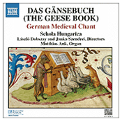 Das Gänsebuch (The Geesebook):  German Medieval Chant