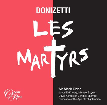 Donizetti: <em>Les Martyrs</em> (Opera Rara ORC52 [3CDs])